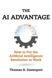 The AI Advantage by Thomas H Davenport