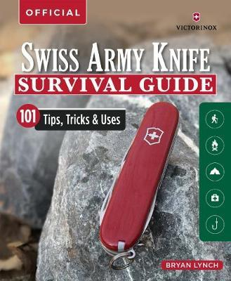 Victorinox Swiss Army Knife Camping & Outdoor Survival Guide by Bryan Lynch