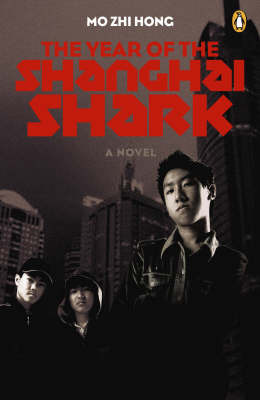 The Year of the Shanghai Shark by Mo Zhi Hong