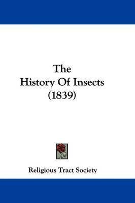 The History Of Insects (1839) by Religious Tract Society