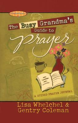 The Busy Grandma's Guide to Prayer by Lisa Whelchel image