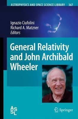 General Relativity and John Archibald Wheeler image