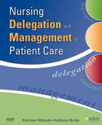 Nursing Delegation and Management of Patient Care by Kathleen Motacki image