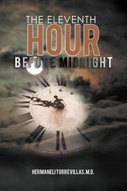 The Eleventh Hour Before Midnight by Hermaneli Torrevillas M.D.