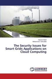 The Security Issues for Smart Grids Applications on Cloud Computing by Alsafi Hassen