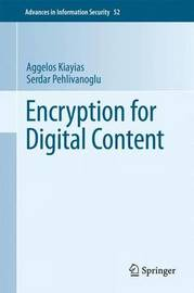 Encryption for Digital Content by Aggelos Kiayias