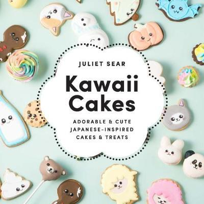 Kawaii Cakes by Juliet Sear