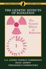 The Genetic Effects of Radiation by U S Atomic Energy Commission