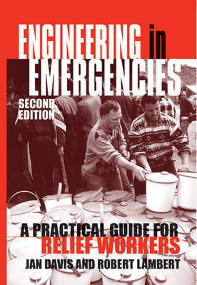 Engineering in Emergencies: A Practical Guide for Relief Workers by Jan Davis