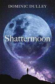 Shattermoon by Dominic Dulley image