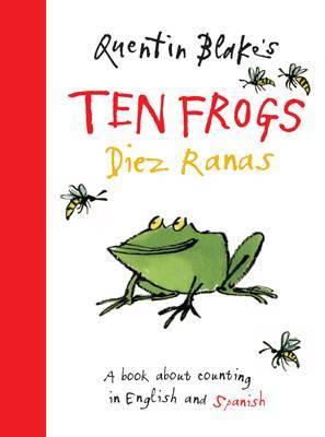 Quentin Blake's Ten Frogs / Diez Ranas by Quentin Blake