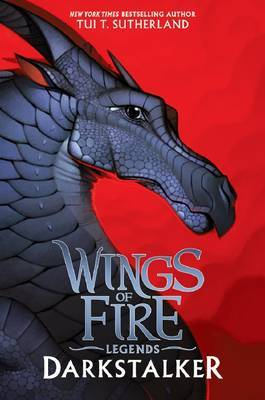 Wings of Fire Legends: Darkstalker by Tui,T Sutherland