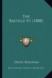 The Bastille V1 (1888) by Denis Bingham
