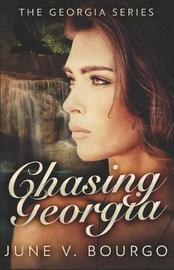 Chasing Georgia by June V Bourgo