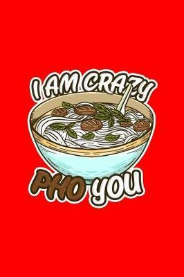 I am Crazy Pho You by Boredkoalas Ramen Journals image