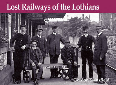 Lost Railways of the Lothians by Gordon Stansfield image