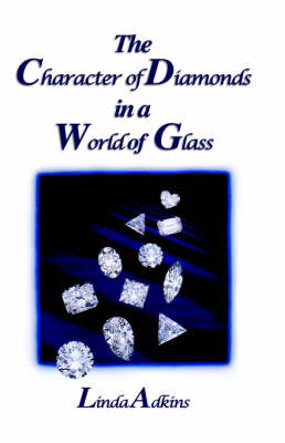 The Character of Diamonds in a World of Glass by Linda Adkins image