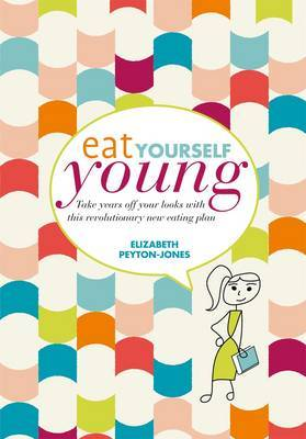 Eat Yourself Young by Elizabeth Peyton-Jones image