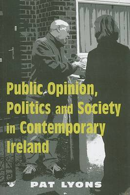 Public Opinion, Politics and Society in Contemporary Ireland by Pat Lyons image