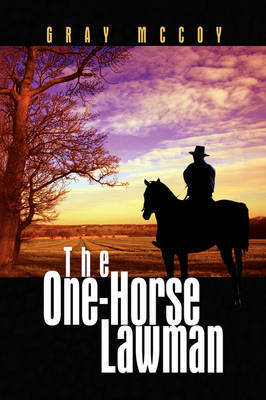 The One-Horse Lawman by GRAY MCCOY