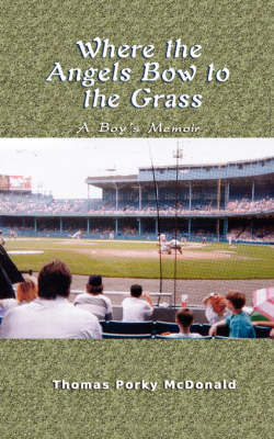 Where the Angels Bow to the Grass by Thomas Porky McDonald