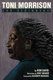 Toni Morrison for Beginners by Ron David