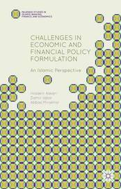 Challenges in Economic and Financial Policy Formulation by Hossein Askari