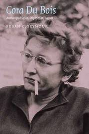 Cora Du Bois by Susan C. Seymour