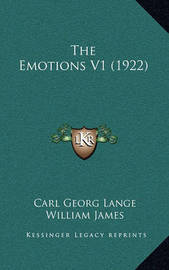 The Emotions V1 (1922) by Carl Georg Lange
