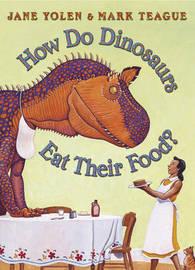 How Do Dinosaurs Eat Their Food? by Mark Teague image