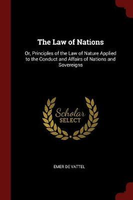 The Law of Nations by Emer De Vattel