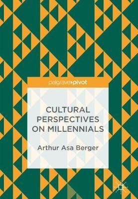 Cultural Perspectives on Millennials by Arthur Asa Berger image