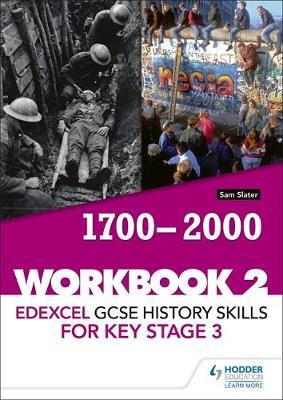 Edexcel GCSE History skills for Key Stage 3: Workbook 2 1700-2000 by Sam Slater image