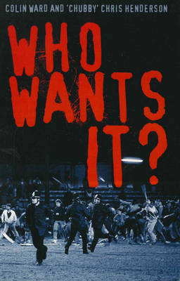Who Wants It? by Colin Ward