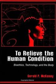 To Relieve the Human Condition by Gerald P. McKenny image