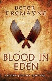 Blood in Eden (Sister Fidelma Mysteries Book 30) by Peter Tremayne image