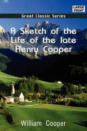 A Sketch of the Life of the Late Henry Cooper by William Cooper image