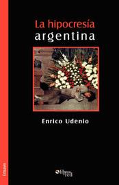 La Hipocresia Argentina by Enrico Udenio image