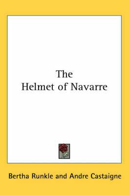 The Helmet of Navarre by Bertha Runkle image