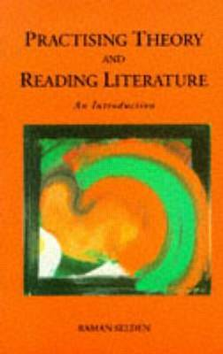 Practising Theory and Reading Literature by Raman Selden image