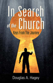 In Search of the Church by Douglas A. Hagey image