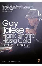 Frank Sinatra Has a Cold by Gay Talese