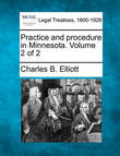 Practice and Procedure in Minnesota. Volume 2 of 2 by Charles Burke Elliott