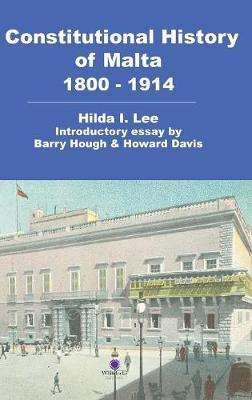Constitutional History of Malta 1800-1914 by Hilda Lee