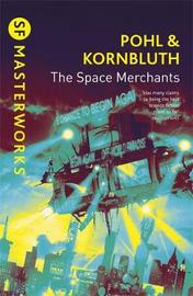 The Space Merchants (S.F. Masterworks) by Frederik Pohl