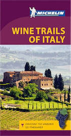 Green Guide Wine Trails of Italy by Michelin