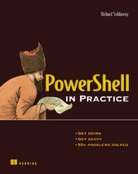 PowerShell in Practice by Richard Siddaway image