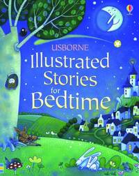 Illustrated Stories for Bedtime by Various ~