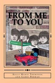 From Me To You by Kelly Marie Thompson