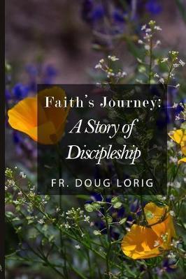 Faith's Journey by Doug Lorig